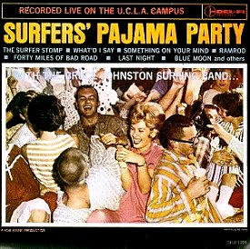 Bruce                                                           Johnston                                                           Surfing Band :                                                           Surfers'                                                           Pajama Party