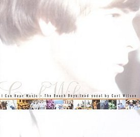 Carl Wilson: I                                                     Can Hear Music