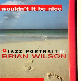 Wouldn't It Be Nice: A Jazz Portrait of BW